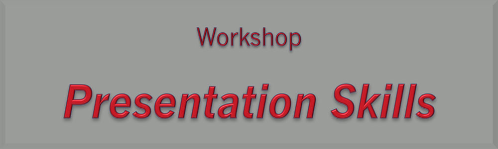 WorkShop : Presentation Skills
